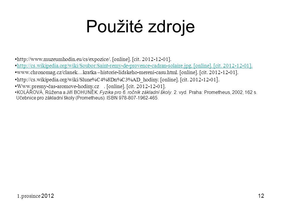 Použité zdroje http://www.muzeumhodin.eu/cs/expozice/. [online]. [cit. 2012-12-01].